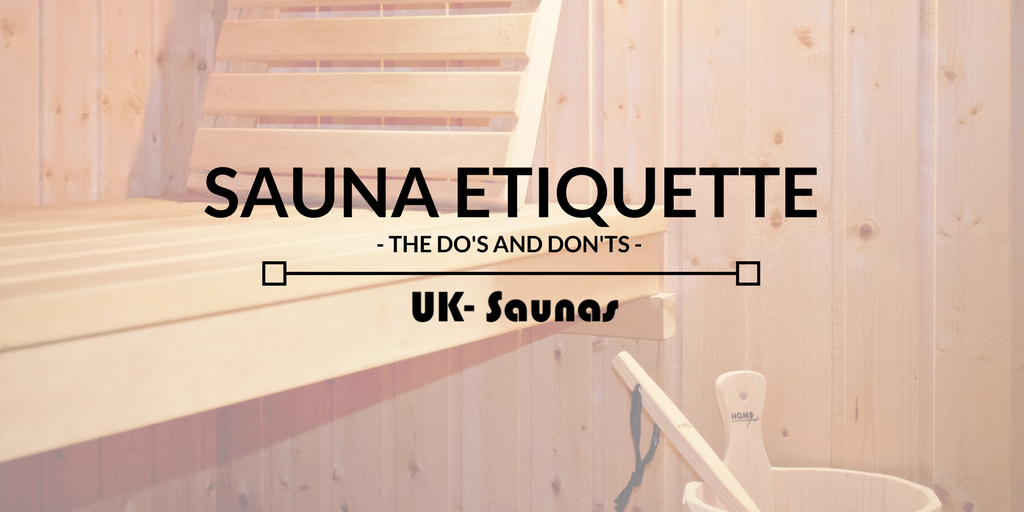 Sauna Etiquette - The Do's and Don'ts